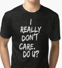 I Dont Care Quotes T Shirts Redbubble