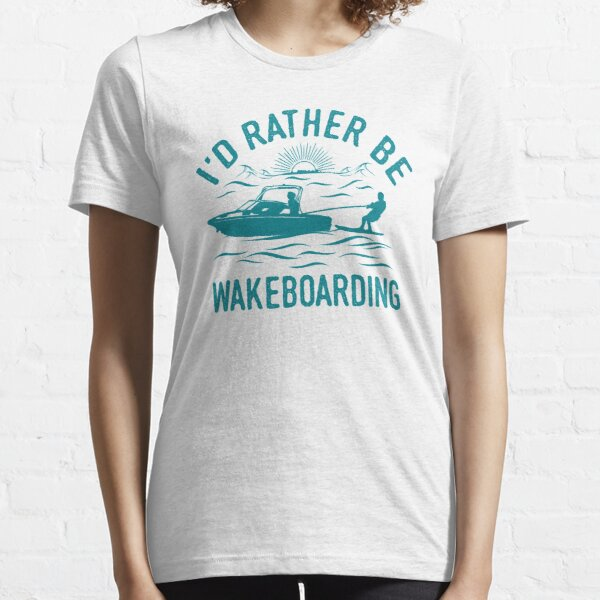 Id Rather Be Wakeboarding T-Shirt - Cool Funny Nerdy Wakeboarder Team Coach Team Humour Statement Graphic Image Quote Tee Shirt Gift Essential T-Shirt