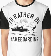 Id Rather Be Wakeboarding T-Shirt - Cool Funny Nerdy Wakeboarder Team Coach Team Humour Statement Graphic Image Quote Tee Shirt Gift Graphic T-Shirt