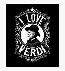 I Love Giuseppe Verdi Italian Composer Photographic Print