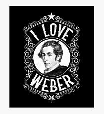 I Love Carl Maria Von Weber German Composer Photographic Print