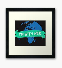 I'm With Her Earth Shirt - Cool Funny Nerdy Environmental Nature Mother Earth Environmentalist Humor Statement Graphic Image Quote Tee Shirt Gift Framed Print