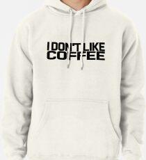 Sudadera con capucha I don't like coffe
