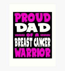 Proud Dad of a Breast Cancer Warrior Awareness Art Print
