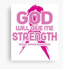 God will Give Me Strength Breast Cancer Awareness Canvas Print