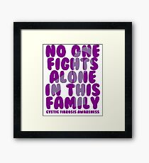 No One fights Alone in This Family! Cystic Fibrosis Awareness   Framed Print