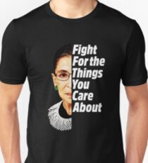 RBG Ruth Bader Ginsburg Fight For The Things You Care About Unisex T-Shirt