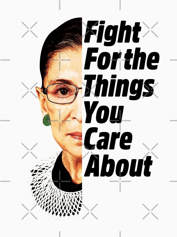 RBG Ruth Bader Ginsburg Kampf für die Dinge, um die Sie sich kümmern von yaros