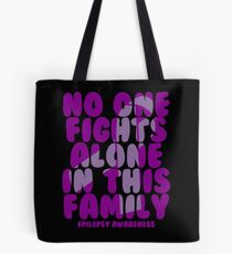 No One Fights Alone in this Family! Epilepsy Awareness Tote Bag