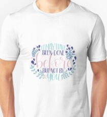 It May Have Been Done Before But Not By You Quote Unisex T-Shirt