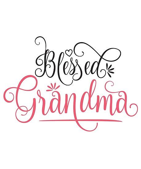 Blessed Grandma Gift - Nana, Grandmother, Nonna Nanna Granny
