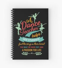 A dance teacher helps her students find the song in their heart the beat in their feet and a passion for life Spiral Notebook