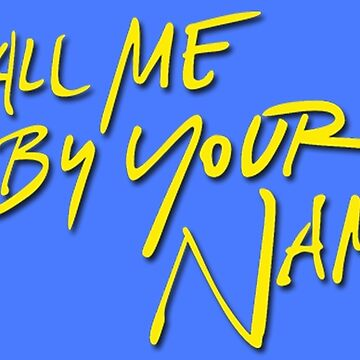 Call Me By Your Name / logo print by sphyinxx