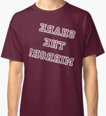 Share The Mirror - White Lettering, Funny Classic T-Shirt