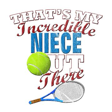Tennis Niece, Great Uncle & Aunt Gift by RENEGADETEES