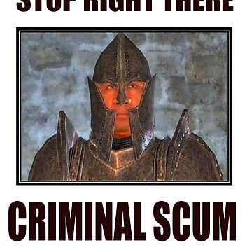stop right there criminal scum by Brownpants