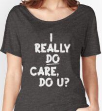 I Really Do Care Women's Relaxed Fit T-Shirt