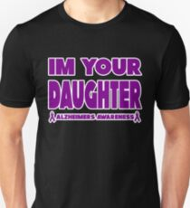 Funny I'm Your Daughter! Alzheimers Awareness Unisex T-Shirt