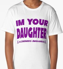 Funny I'm Your Daughter! Alzheimers Awareness Long T-Shirt