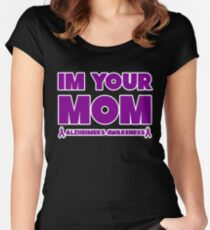 Funny I'm Your Mom! Alzheimers Awareness Women's Fitted Scoop T-Shirt