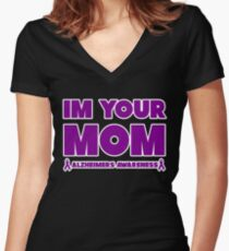 Funny I'm Your Mom! Alzheimers Awareness Women's Fitted V-Neck T-Shirt