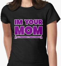 Funny I'm Your Mom! Alzheimers Awareness Women's Fitted T-Shirt
