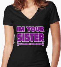 Funny I'm Your Sister! Alzheimers Awareness Women's Fitted V-Neck T-Shirt