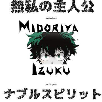 SELFESS HERO/NOBLE SPIRIT - Midoriya Izuku - My Hero Academia by Vote4Zaphod