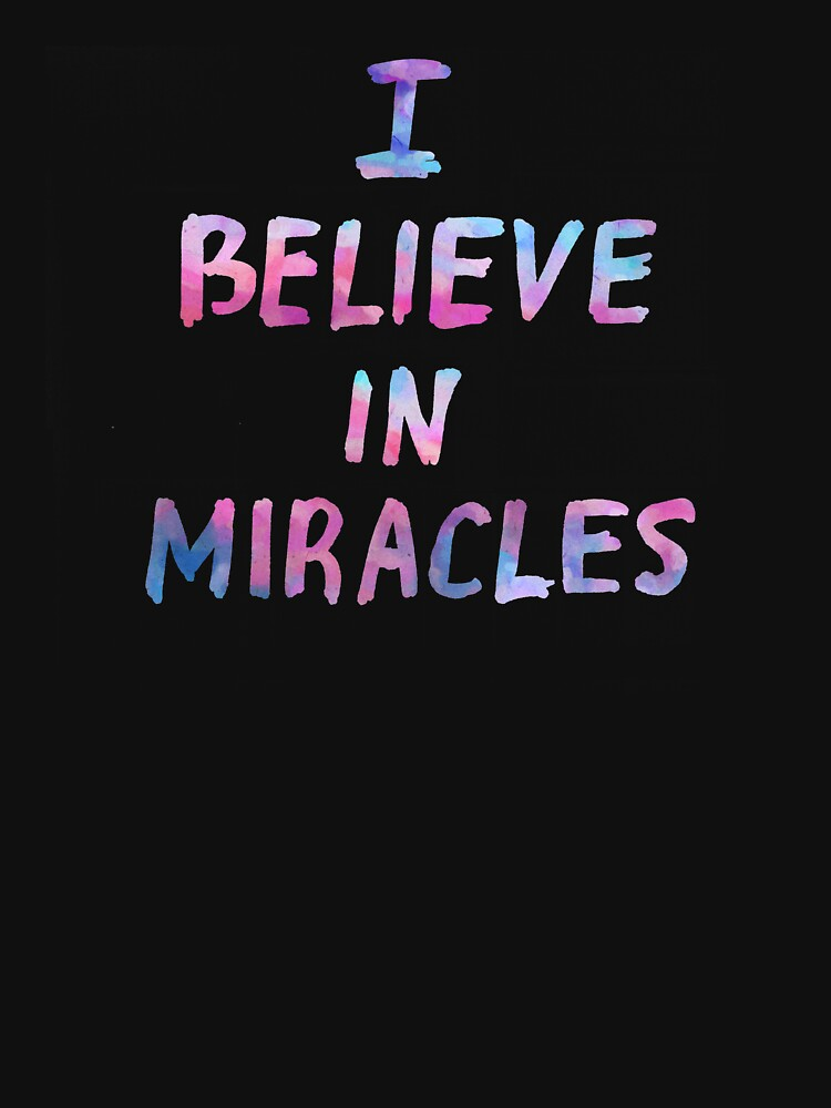 I believe in miracles by syrykh
