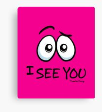 I See You - Hot Pink Canvas Print