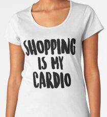 Shopping Shirt. Cardio Shirt. Shopping Is My Cardio Tank Top. Soft & Comfy, Long, Flowy, Racerback Tank Top. Funny Tank. Workout Clothes Women's Premium T-Shirt