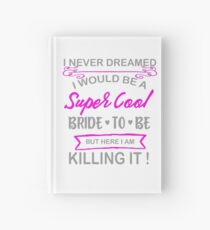Super Cool Bride to Be Funny Bachelorette Hardcover Journal