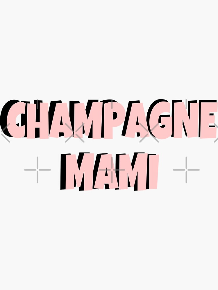 Champagne mami - drake  by staceyxoxo