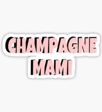 Champagne mami - drake  Sticker