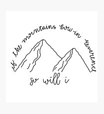 Song Quote 3 - So Will I  Photographic Print