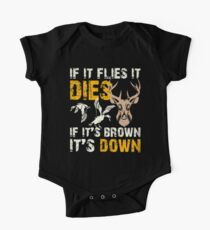 Hunting If It Flies It Dies If Its Brown Its Down One Piece - Short Sleeve