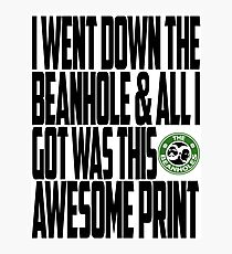 Down The Beanhole Photographic Print