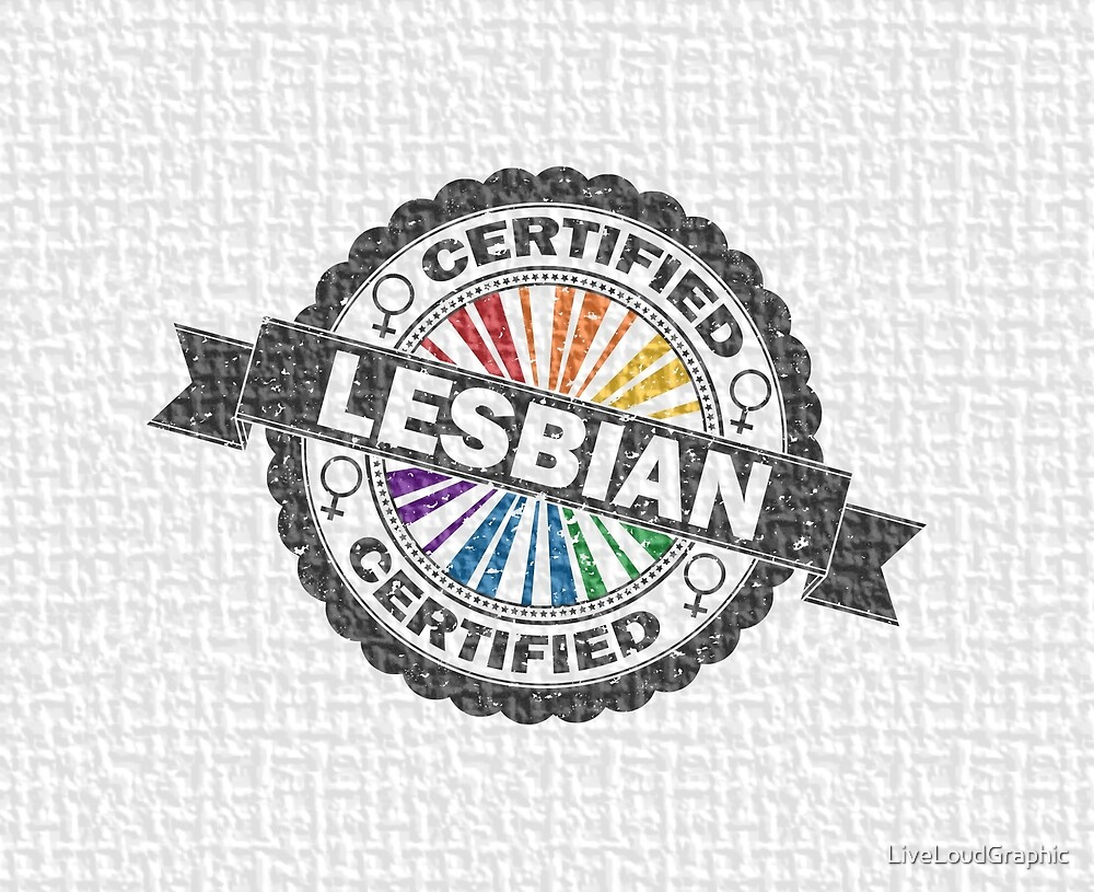 Certified Lesbian Stamp by LiveLoudGraphic