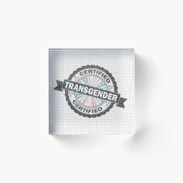 Certified Transgender Stamp Acrylic Block