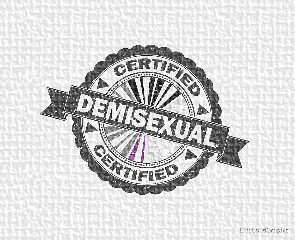 Certified Demisexual Stamp by LiveLoudGraphic