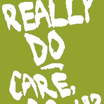 I REALLY DO CARE, DO YOU? by atheistcards