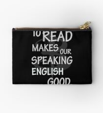 To read makes our speaking english good Studio Pouch