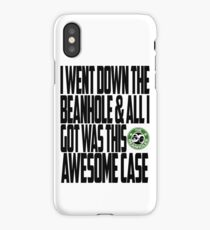Down The Beanhole iPhone X Case