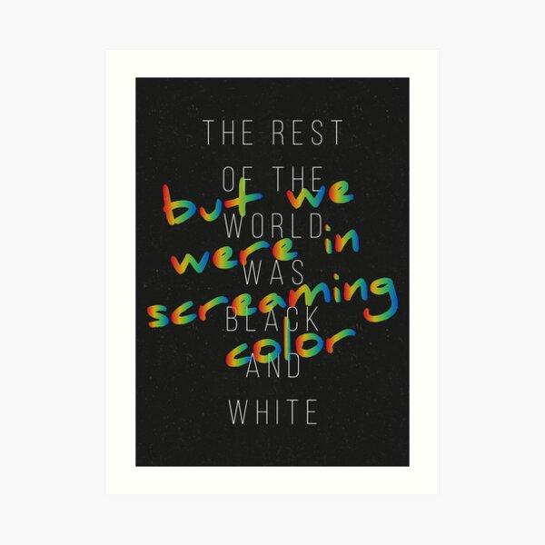 We Were in Screaming Color Art Print