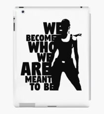 We Become Who We Are Meant To Be iPad Case/Skin
