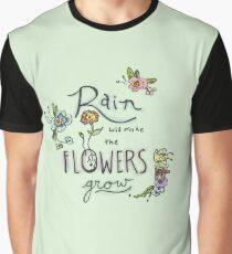 Rain Will Make The Flowers Grow Graphic T-Shirt
