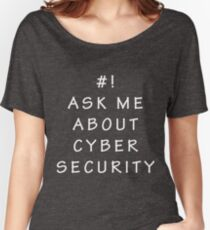 Ask Me About Cyber Security Hacking Fun T-shirt Women's Relaxed Fit T-Shirt