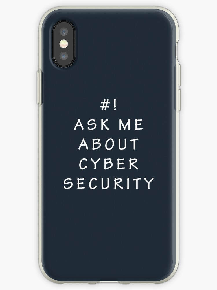 Security Store Near Me >> Ask Me About Cyber Security Hacking Fun T Shirt Iphone Case By Cyber Security Store