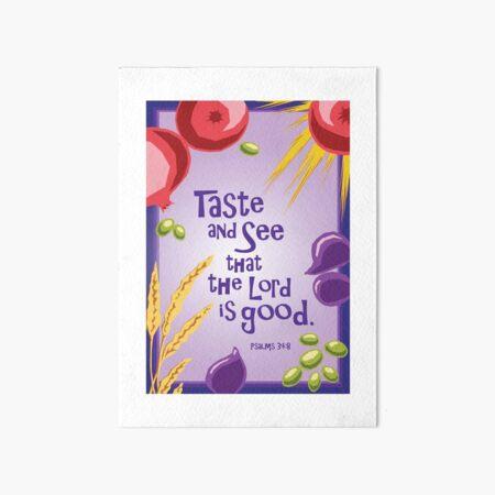 Taste and See! Art Board Print