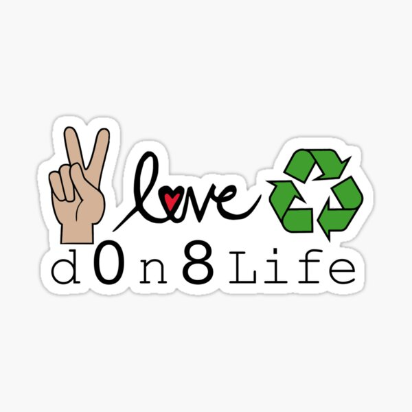 Peace, Love & Recycle - d0n8life Sticker